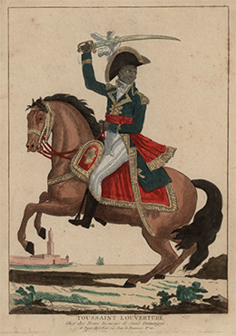 "A portrait shows Toussaint L'Ouverture, ""Chef des Noirs Insurgés de Saint Domingue"" (""Leader of the Black Insurgents of Saint Domingue""), mounted and armed in an elaborate uniform."