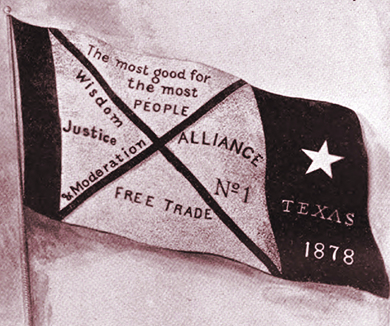 """A flag contains the words, """"The most good for the most PEOPLE;"""" """"Wisdom, Justice, & Moderation;"""" """"FREE TRADE;"""" and """"ALLIANCE No. 1."""" The right side of the flag contains a star and the words """"TEXAS 1878."""""""