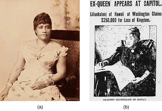 "Photograph (a) is a portrait of Queen Liliuokalani. A newspaper page (b) features a photograph of Queen Liliuokalani, labeled ""Ex-Queen Liliuokalani of Hawaii,"" and the headline ""Ex-Queen Appears at Capitol. Liliuokalani of Hawaii at Washington Claims $250,000 for Loss of Kingdom."""