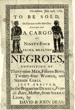 Reproduction of a handbill advertising a slave auction in Charleston, South Carolina, in 1769. Public Domain, via Wikimedia Commons