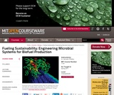Fueling Sustainability: Engineering Microbial Systems for Biofuel Production, Spring 2011