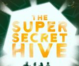 The Super Secret Hive Podcast