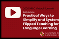 NFLC Virtual Summit (2020): Practical Ways to Simplify, Systematize Flipped Teaching