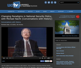 Conversations with History: Changing Paradigms in National Security Policy, with Michael Nacht