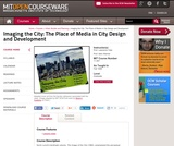 Imaging the City: The Place of Media in City Design and Development, Fall 1998