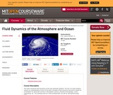 Fluid Dynamics of the Atmosphere and Ocean, Fall 2004