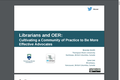 Librarians and OER: Cultivating a Community of Practice to Be More Effective Advocates