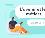 French 202, Lab 1 - L'avenir et les métiers - ONLINE