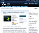Severe Convection II: Mesoscale Convective Systems