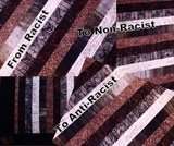 From Racist to Non-Racist to Anti- Racist: Becoming Part of the Solution