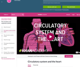 Biology: Circulatory System and the Heart
