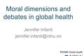Moral dimensions and debates in global health
