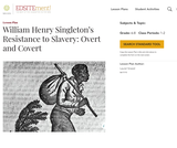 William Henry Singleton's Resistance to Slavery: Overt and Covert