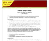 Freshman Statistics Seminar - Week 3: Correlation and Causation