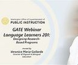 GATE Equity Webinar: Language Learners 201: Designing Research-Based Programs
