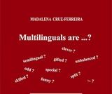 Multilinguals are ...?