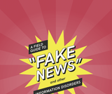 "A Field Guide to ""Fake News"" and Other Information Disorders"
