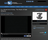 Artists on the Cutting Edge: In a World Full of Gray - The Music of Dale Williams