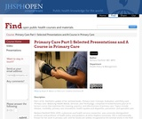 Primary Care Part I: Selected Presentations and A Course in Primary Care