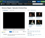 Science Digest - Episode 2 Animal Guy