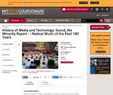History of Media and Technology: Sound, the Minority Report -- Radical Music of the Past 100 Years, Spring 2006