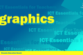 ICT Essentials for Teachers - Graphics Software