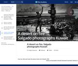 A desert on fire, Salgado photographs Kuwait