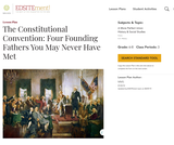 The Constitutional Convention: Four Founding Fathers You May Never Have Met