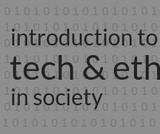 Introduction to Technology and Ethics syllabus (writing intensive)