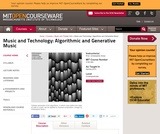 Music and Technology: Algorithmic and Generative Music, Spring 2010