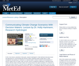 Communicating Climate Change Scenarios With Decision Makers: Lecture by Dr. Holly Hartmann, Research Hydrologist