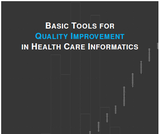 BASIC TOOLS FOR QUALITY IMPROVEMENT IN HEALTH CARE INFORMATICS