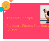 The FITT Principle: Creating a Fitness Plan that Works for You