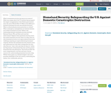 Homeland Security: Safeguarding the U.S. Against Domestic Catastrophic Destruction