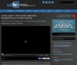 Perspectives on Ocean Science: Living Light in the Ocean Darkness