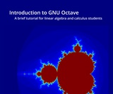 Introduction to GNU Octave: A Brief Tutorial for Linear Algebra and Calculus Students