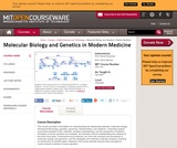 Molecular Biology and Genetics in Modern Medicine, Fall 2007