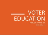 Voter Education Primary Source Set