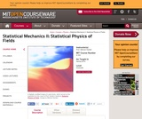 Statistical Mechanics II:  Statistical Physics of Fields, Spring 2014