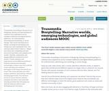 Transmedia Storytelling: Narrative worlds, emerging technologies, and global audiences MOOC