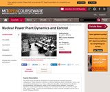 Nuclear Power Plant Dynamics and Control, January (IAP) 2006