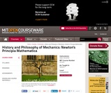 History and Philosophy of Mechanics: Newton's Principia Mathematica, Fall 2011