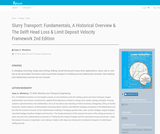 Slurry Transport: Fundamentals, A Historical Overview & The Delft Head Loss & Limit Deposit Velocity Framework 2nd Edition