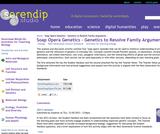 Soap Opera Genetics - Genetics to Resolve Family Arguments