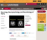 Neurology, Neuropsychology, and Neurobiology of Aging, Spring 2005