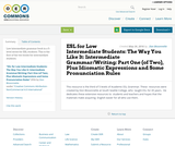 ESL for Low Intermediate Students: The Way You Like It: Intermediate Grammar/Writing: Part One (of Two), Plus Idiomatic Expressions and Some Pronunciation Rules