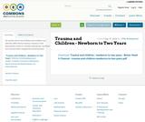 Trauma and Children - Newborn to Two Years