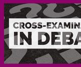 Cross Examination in Debate