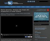 Perspectives on Ocean Science:Marine Genomes: Windows into Ocean Life