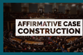 Affirmative Case Construction -  Policy
